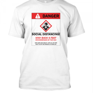COVID-19 Danger shirt